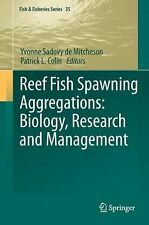 Fish and Fisheries Ser.: Reef Fish Spawning Aggregations : Biology, Research...