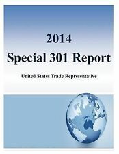 2014 Special 301 Report: United States Trade Representative by Office of...