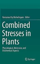 Combined Stresses in Plants : Physiological, Molecular and Biochemical...
