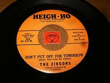THE ZIRCONS - DON'T PUT OFF FOR TOMORROW - WHERE   / LISTEN - DOO WOP POPCORN