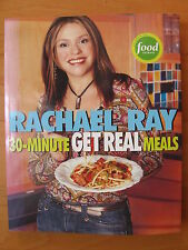 Cookbook Rachael Ray 30-MINUTE GET REAL MEALS SB Brand New