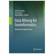Data Mining for Geoinformatics : Methods and Applications (2013, Hardcover)