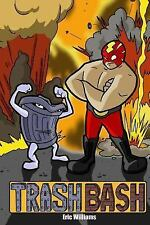 Trash Bash by Eric Williams (2015, Paperback)