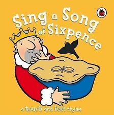 Sing a Song of Sixpence (Touch & Feel Rhymes), Ladybird