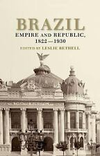Brazil : Empire and Republic, 1822-1930 (Paperback) Edited By Leslie Bethell