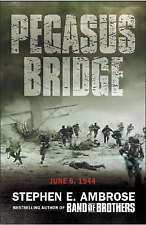Pegasus Bridge: D-Day by Stephen E. Ambrose - New Paperback Book