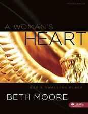 A Woman`s Heart: God`s Dwelling Place (Member Book UPDATED) by Beth Moore, (Pape