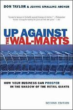 Up Against the Wal-Marts: How Your Business Can Prosper in the Shadow of the Ret