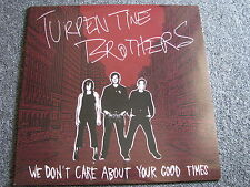 Turpentine Brothers-We don´t Care about your good Times LP-2005 US Punk-white
