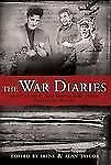 The War Diaries: An Anthology of Daily Wartime Diary Entries Throughout History