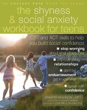 The Shyness and Social Anxiety Workbook for Teens : CBT and ACT Skills to...