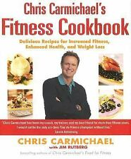 Chris Carmichaels Fitness Cookbook : Delicious Recipes for Increased Fitness,...