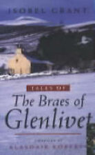 Tales of the Braes of Glenlivet by Isobel Grant (Paperback, 1999)