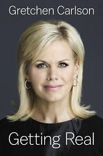 GETTING REAL BY GRETCHEN CARLSON - BIOGRAPHY -   HARDCOVER