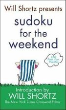 Will Shortz Presents Sudoku for the Weekend: 150 Fast, Fun Puzzles - VeryGood  -