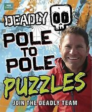NEW - Deadly Pole to Pole Puzzles, Backshall, Steve - Paperback Book | 978144401