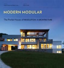 Modern Modular : The Prefab Houses of Resolution: 4 Architecture by Robert...