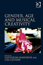 Gender Age and Musical Creativity by Lisa Colton and Catherine Haworth (2015,...