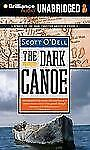 The Dark Canoe by Scott O'Dell (2012, CD, Unabridged)