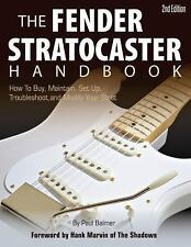 The Fender Stratocaster Handbook, 2nd Edition: How To Buy, Maintain, Set Up, Tro