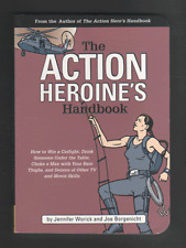 The Action Heroine's Handbook: How to Win a Catfight, Drink Someone Under the...
