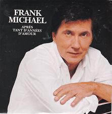 CD CARTONNE CARDSLEEVE 2T FRANK MICHAEL APRES TANT D' ANNÉES D'AMOUR NEUF SCELLE