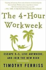 The 4-Hour Work Week : Escape 9-5, Live Anywhere, and Join the New Rich by...