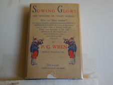 Wren, P. C. Percival - Sowing Glory - First Edition - 1931 - with Dust Jacket