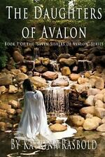 The Daughters of Avalon by Katrina Rasbold (2013, Paperback)