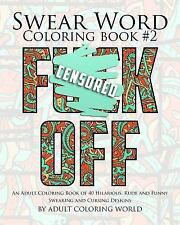 Swear Word Coloring Book #2: Adult 40 Hilarious Rude Funny Swearing Cursing