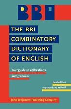The BBI Combinatory Dictionary of English: Your guide to collocations and gramma