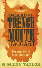 The Ballad of Trenchmouth Taggart, Glenn Taylor