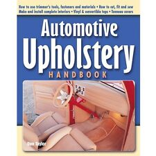 Automotive Upholstery Handbook ~headliner~recovering~seats~techniques~carpet~NEW