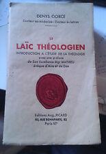 GORCE Denys. Le laïc théologien. Picard. 1934. DEDICACE.