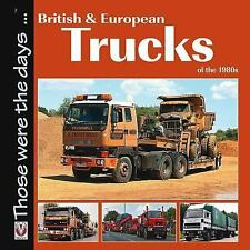 BRITISH AND EUROPEAN TRUCKS OF THE 1980S (978184584 - COLIN PECK (PAPERBACK) NEW