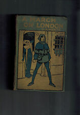 G. A. HENTY A March on London - antique edition circa 1915