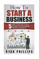 Start Your Own Business and Work for Yourself in 27 Days or Less: How to...