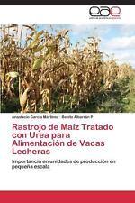 Rastrojo de Ma�z Tratado con Urea para Alimentaci�n de Vacas Lecheras by...