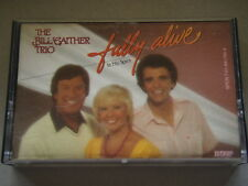 The Bill Gaither Trio - Fully Alive In His Spirit Tape Cassette
