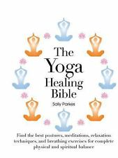 THE YOGA HEALING BIBLE Discover the Best Postures, Meditations, & Breathing NEW
