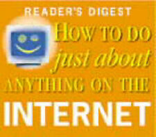 How to Do Just About Anything on the Internet (Readers Digest), Reader's Digest