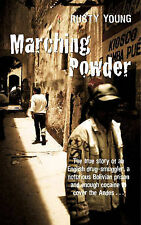 Marching Powder, Rusty Young, New