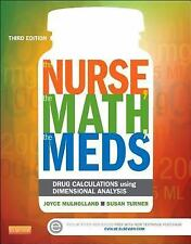 The Nurse, the Math, the Meds : Drug Calculations Using Dimensional Analysis...