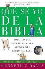 Que Se Yo de la Biblia : Todo lo Que Necesitas Saber Acerca del Libro Sagrado...
