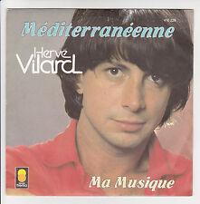 """HERVE VILARD Vinyle 45T 7"""" MEDITERRANEENNE - MA MUSIQUE - TREMA 410229 F Réduit"""