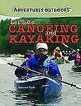 Let's Go Canoeing and Kayaking (Adventures Outdoors)-ExLibrary