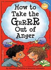 How To Take The Grrrr Out Of Anger (Turtleback School & Library Binding Editi...