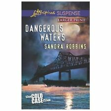 Dangerous Waters (Love Inspired LP SuspenseThe Cold Case Files), Robbins, Sandra
