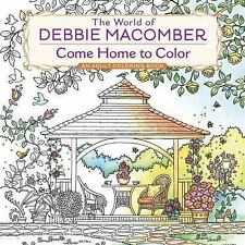 The World of Debbie Macomber Come Home to Color An Adult Coloring Book Paperback