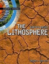 The Lithosphere: Earth's Crust (Earth's Spheres)